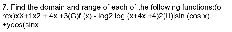 Find the domain and range of each of the following functions  `f(x)=(x^2+x+1)/(x^2+4x+3)`