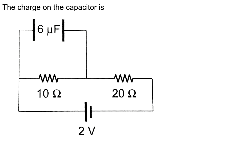 """The charge on the capacitor is <br> <img src=""""https://d10lpgp6xz60nq.cloudfront.net/physics_images/CPS_V02_C04_E01_077_Q01.png"""" width=""""80%"""">"""