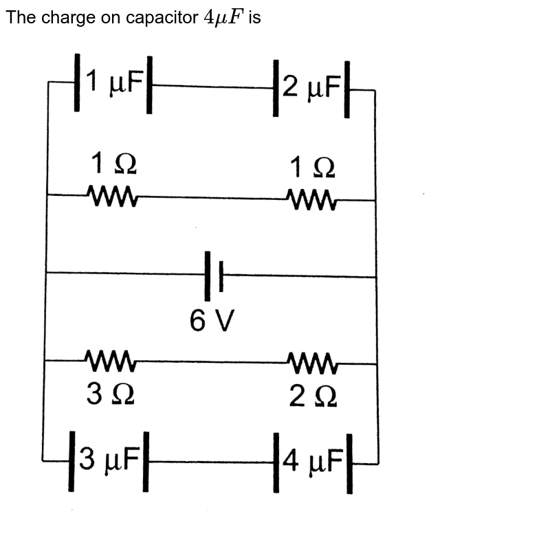 """The charge on capacitor `4muF` is <br> <img src=""""https://d10lpgp6xz60nq.cloudfront.net/physics_images/CPS_V02_C04_E01_078_Q01.png"""" width=""""80%"""">"""