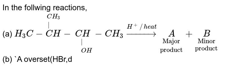 """In the follwing reactions,  <br> (a) `H_(3)C-overset(CH_(3))overset(""""