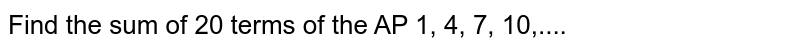 Find the sum of 20 terms of the AP 1, 4, 7, 10,....