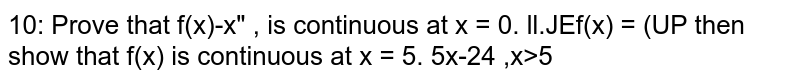 Prove that  `f(x)=x^n`, is continuous at `x = 0`.