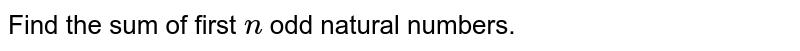 Find the   sum of first `n` odd natural   numbers.