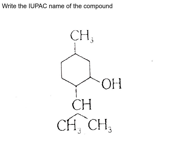 """Write the IUPAC name of the compound <br> <img src=""""https://d10lpgp6xz60nq.cloudfront.net/physics_images/ALN_CHM_C02_(II)_S01_008_Q01.png"""" width=""""80%"""">"""