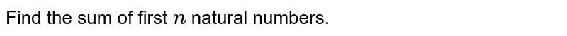 Find the sum of first `n` natural numbers.