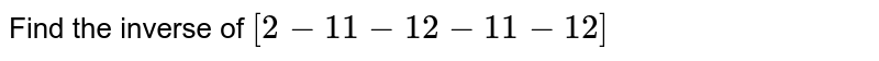 Find the inverse of `[2-1 1-1 2-1 1-1 2]`