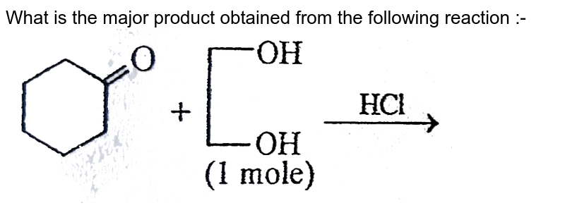 """What is the major product obtained from the following reaction :- <br> <img src=""""https://d10lpgp6xz60nq.cloudfront.net/physics_images/ALN_AIIMS_EC_P2_E01_185_Q01.png"""" width=""""80%"""">"""