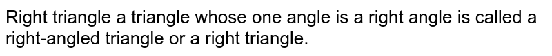 Right triangle a triangle whose one angle is a right angle is called a right-angled triangle or a right triangle.