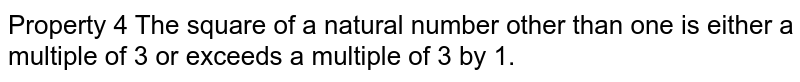 Property 4 The square of a natural number other than one is either a multiple of 3 or exceeds a multiple of 3 by 1.