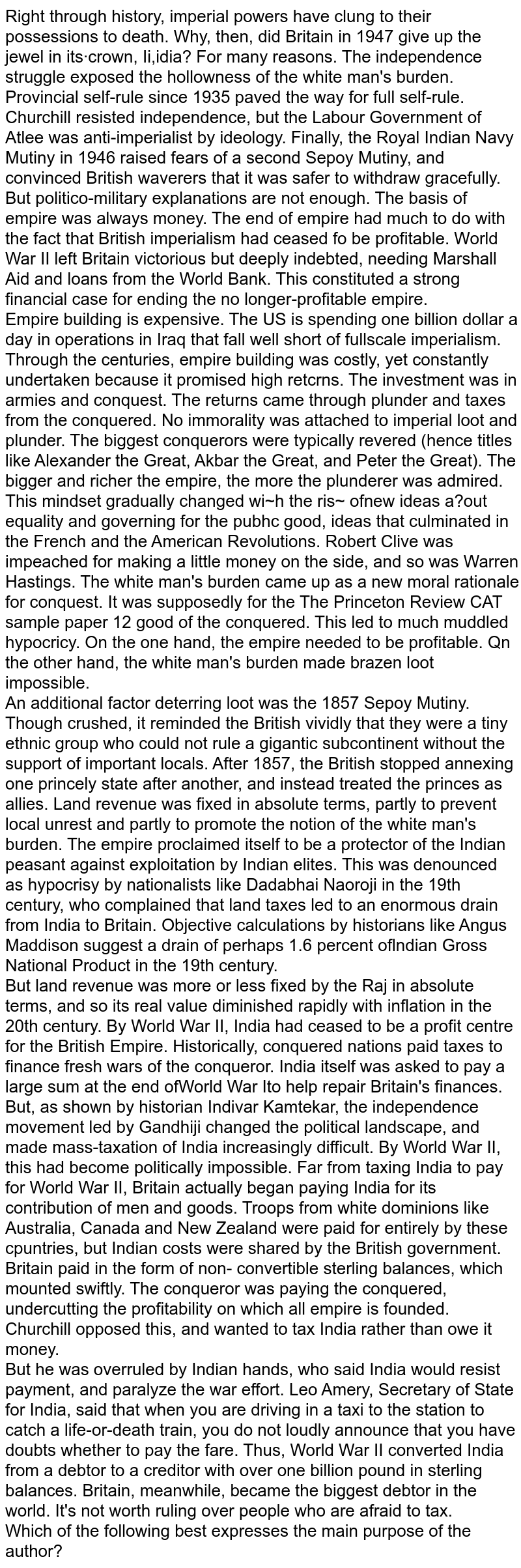 Right through history, imperial powers have clung to their possessions to death. Why, then, did Britain in 1947 give up the jewel in its