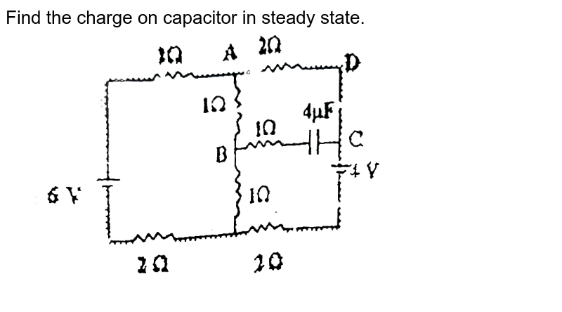 """Find the charge on capacitor in steady state. <br> <img src=""""https://d10lpgp6xz60nq.cloudfront.net/physics_images/FIT_JEE_PHY_GMP_MOD3_C12_S01_019_Q01.png"""" width=""""80%"""">"""