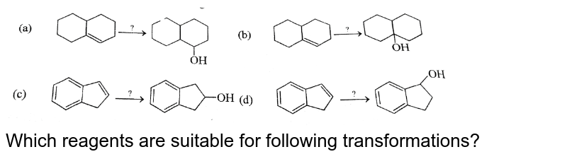 """<img src=""""https://d10lpgp6xz60nq.cloudfront.net/physics_images/BSL_CHM_HC_E01_168_Q01.png"""" width=""""80%""""> <br> Which reagents are suitable for following transformations?"""