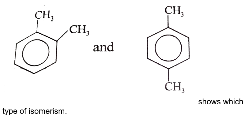 """<img src=""""https://d10lpgp6xz60nq.cloudfront.net/physics_images/BSL_CHM_ISO_E01_008_Q01.png"""" width=""""80%""""> shows which type of isomerism."""