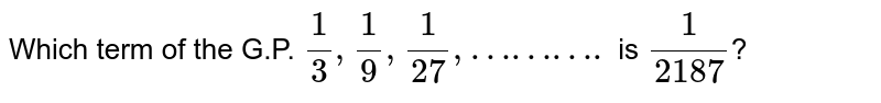 Which term of the G.P. `1/3, 1/9, 1/27,