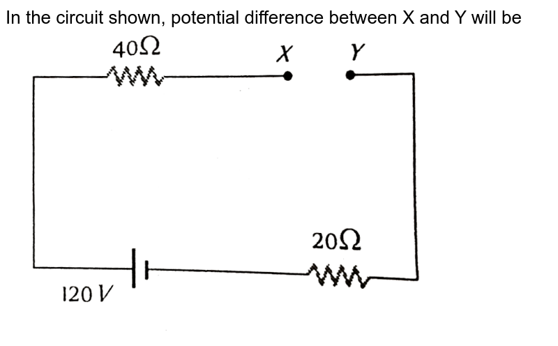 """In the circuit shown, potential difference between X and Y will be <br> <img src=""""https://d10lpgp6xz60nq.cloudfront.net/physics_images/ERRL_PHY_NEET_V02_C19_E01_286_Q01.png"""" width=""""80%"""">"""