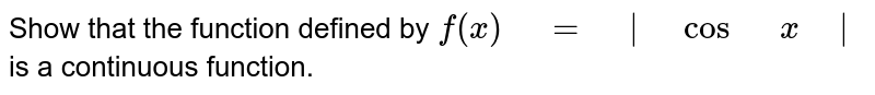 """Show that the function defined by `f(x)"""" """"="""" """"