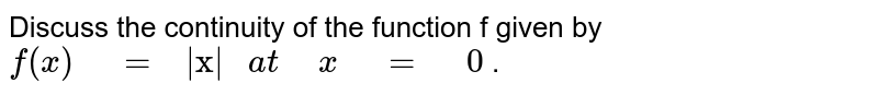"""Discuss the continuity of the function f given by `f(x)"""" """"="""" 