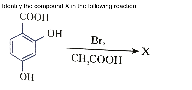 """Identify the compound X in the following reaction <br>  <img src=""""https://d10lpgp6xz60nq.cloudfront.net/physics_images/NAR_CHM_V05_XII_C01_E01_150_Q01.png"""" width=""""80%"""">"""