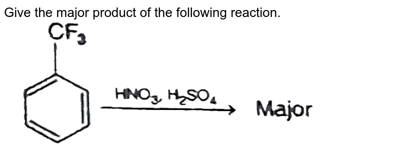 """Give the major product of the following reaction. <br> <img src=""""https://d10lpgp6xz60nq.cloudfront.net/physics_images/BIT_CHM_C23_E01_051_Q01.png"""" width=""""80%"""">"""