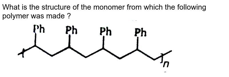 """What is the structure of the monomer from which the following polymer was made ? <br> <img src=""""https://d10lpgp6xz60nq.cloudfront.net/physics_images/MSC_ORG_CHM_C14_E01_042_Q01.png"""" width=""""80%"""">"""