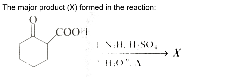 """The major product (X) formed in the reaction: <br> <img src=""""https://d10lpgp6xz60nq.cloudfront.net/physics_images/GRB_CHM_ORG_HP_C08_E01_070_Q01.png"""" width=""""80%"""">"""