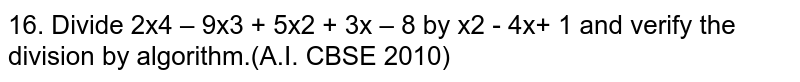 Divide `2x^4-9x^3+5x^2+3x-8` by `x^2-4x+1` and verify the division by algorithm.