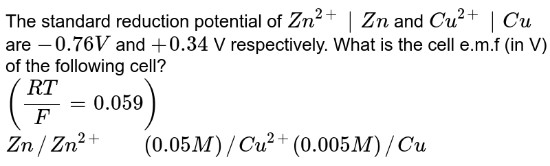 """The standard reduction potential of `Zn^(2+)