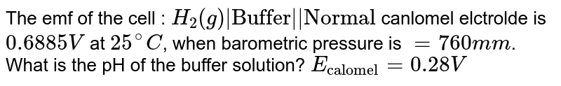 """The emf of the cell : `H_(2)(g)