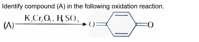 """Identify compound (A) in the following oxidation reaction. <br> <img src=""""https://d10lpgp6xz60nq.cloudfront.net/physics_images/NAR_CHM_V05_XII_C02_E01_204_Q01.png"""" width=""""80%"""">"""