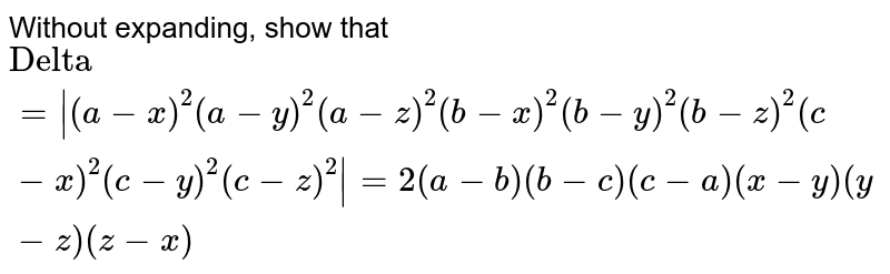 """Without expanding, show that `""""Delta""""=