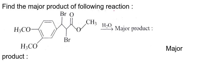 """Find the major product of following reaction : <br><img src=""""https://d10lpgp6xz60nq.cloudfront.net/physics_images/GRB_CHM_ORG_HP_C04_E01_203_Q01.png"""" width=""""80%""""> Major product :"""