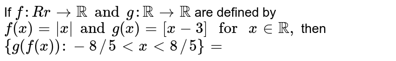 """If `f:Rrrarr RR and g: RR rarr RR` are defined by `f(x)=