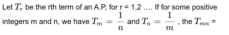 Let `T_(r)` be the rth term of an A.P, for r = 1,2