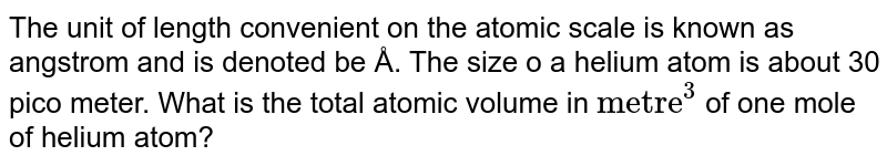 The unit of length convenient on the atomic scale is known as angstrom and is denoted be