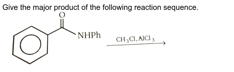 """Give the major product of the following reaction sequence. <br> <img src=""""https://d10lpgp6xz60nq.cloudfront.net/physics_images/MSC_ORG_CHM_C12_E01_206_Q01.png"""" width=""""80%"""">"""