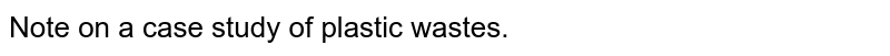 Note on a case study of plastic wastes.