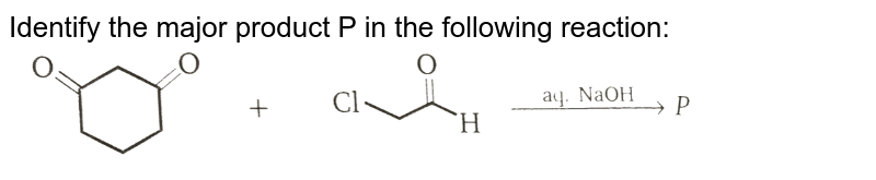 """Identify the major product P in the following reaction: <img src=""""https://d10lpgp6xz60nq.cloudfront.net/physics_images/MSC_ORG_CHM_C08_E01_013_Q01.png"""" width=""""80%"""">"""
