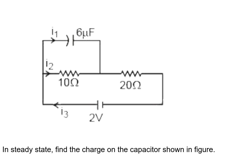 """<img src=""""https://d10lpgp6xz60nq.cloudfront.net/physics_images/MOT_CON_JEE_PHY_C25_E01_052_Q01.png"""" width=""""80%"""">  <br> In steady state, find the charge on the capacitor shown in figure."""