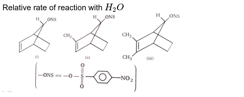 """Relative rate of reaction with `H_(2)O` <br> <img src=""""https://d10lpgp6xz60nq.cloudfront.net/physics_images/MSC_ORG_CHM_C05A_E01_075_Q01.png"""" width=""""80%"""">"""