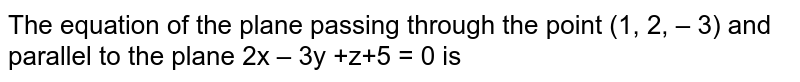 The equation of the plane passing through the point (1, 2,