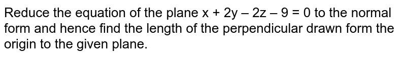 Reduce the equation of the plane x + 2y