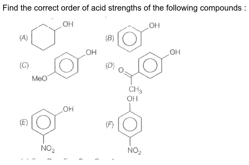 """Find the correct order of acid strengths of the following compounds : <br> <img src=""""https://d10lpgp6xz60nq.cloudfront.net/physics_images/ARH_5Y_SP_03_05_19_02_E03_036_Q01.png"""" width=""""80%"""">"""