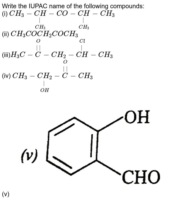 """Write the IUPAC name of the following compounds: <br> (i) `CH_(3)-underset(CH_(3))underset(
