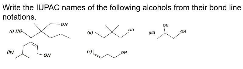 """Write the IUPAC names of the following alcohols from their bond line notations. <br> <img src=""""https://d10lpgp6xz60nq.cloudfront.net/physics_images/SKM_COMP_CHM_V02_XII_C12_1_S01_003_Q01.png"""" width=""""80%"""">"""