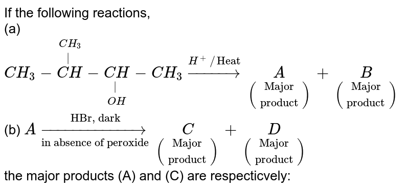 """If the following reactions, <br> (a) `CH_(3)-overset(CH_(3))overset(