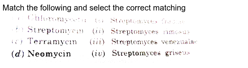 """Match the following and select the correct matching  <br> <img src=""""https://d10lpgp6xz60nq.cloudfront.net/physics_images/DIN_OBJ_BIO_V03_C32_E01_268_Q01.png"""" width=""""80%"""">"""