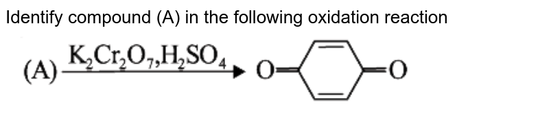 """Identify   compound  (A) in the  following  oxidation  reaction <br> <img src=""""https://d10lpgp6xz60nq.cloudfront.net/physics_images/VMC_XII_CHE_WB_05_C23_E04_003_Q01.png"""" width=""""80%"""">"""