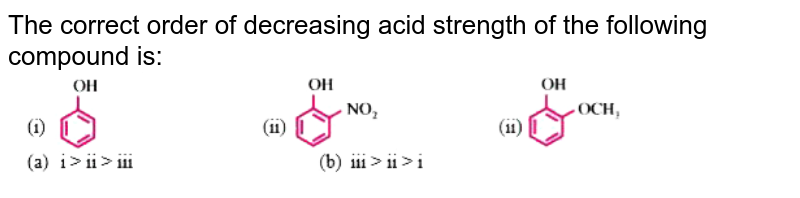 """The correct order of decreasing acid strength of the following compound is: <br> <img src=""""https://d10lpgp6xz60nq.cloudfront.net/physics_images/DBT_SM_CHE_XII_U_10_E01_004_Q01.png"""" width=""""80%"""">"""