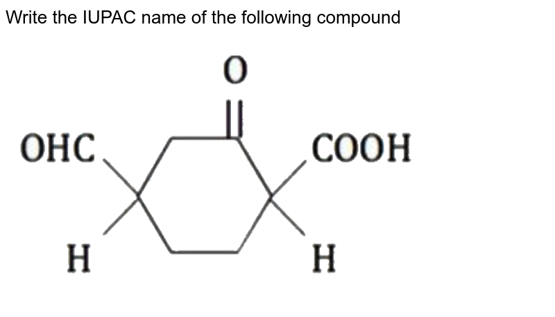 """Write the IUPAC name of the following compound <br> <img src=""""https://d10lpgp6xz60nq.cloudfront.net/physics_images/NTA_JEE_MOK_TST_73_E02_003_Q01.png"""" width=""""80%"""">"""