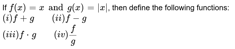 """If `f(x)=x and g(x)=